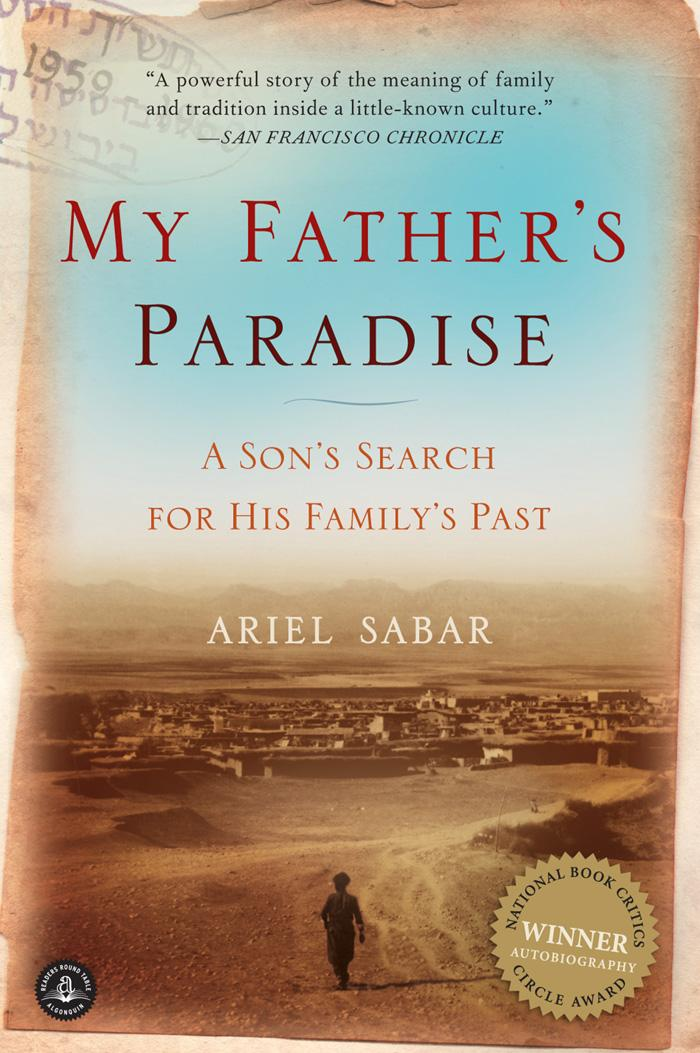 My Father's Paradise: A Son's Search for His Jewish Past in Kurdish Iraq EB9781565126688
