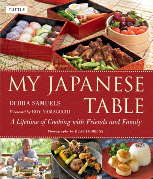 My Japanese Table: A Lifetime of Cooking with Friends and Family EB9781462906383