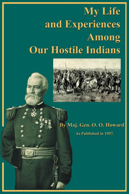 My Life and Experiences Among Our Hostile Indians EB9781582182599