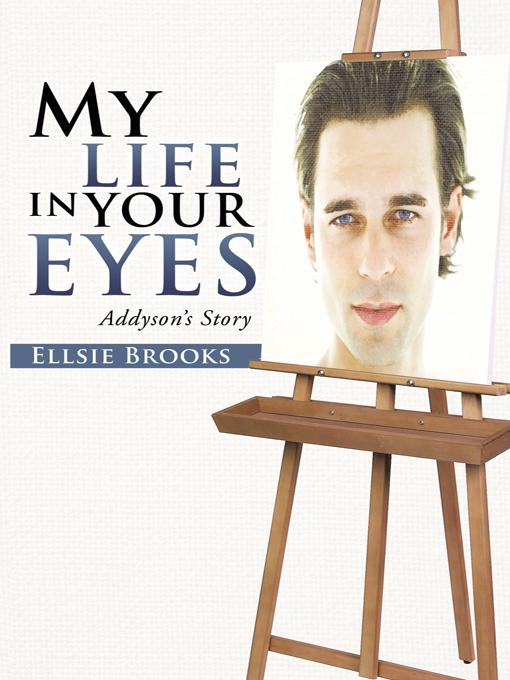 My Life in Your Eyes: Addyson's Story EB9781475928860