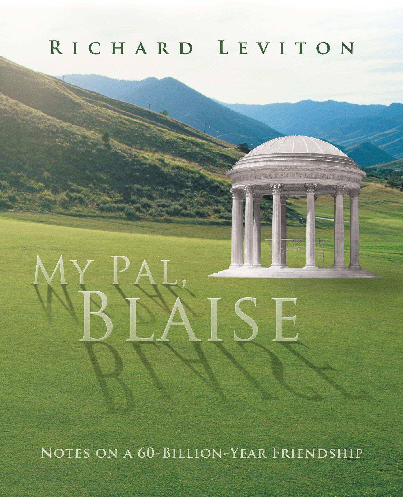My Pal, Blaise: Notes on a 60-Billion-Year Friendship EB9781475948103