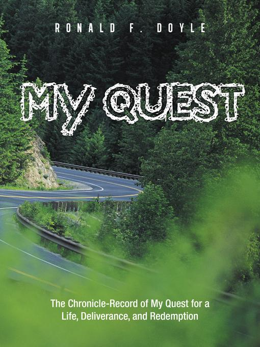 My Quest: The Chronicle-Record of My Quest for a Life, Deliverance, and Redemption EB9781462042760