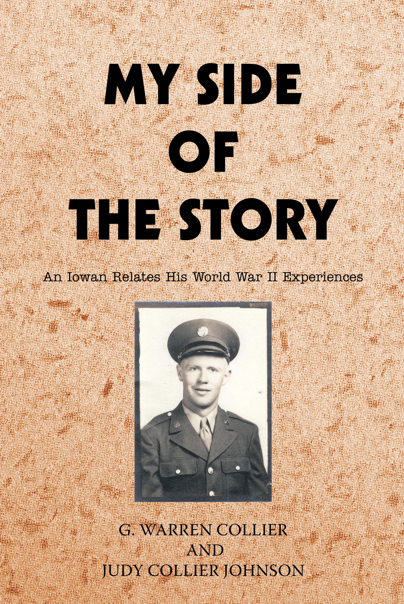 My Side of the Story:  An Iowan Relates His World War II Experiences EB9781469700113