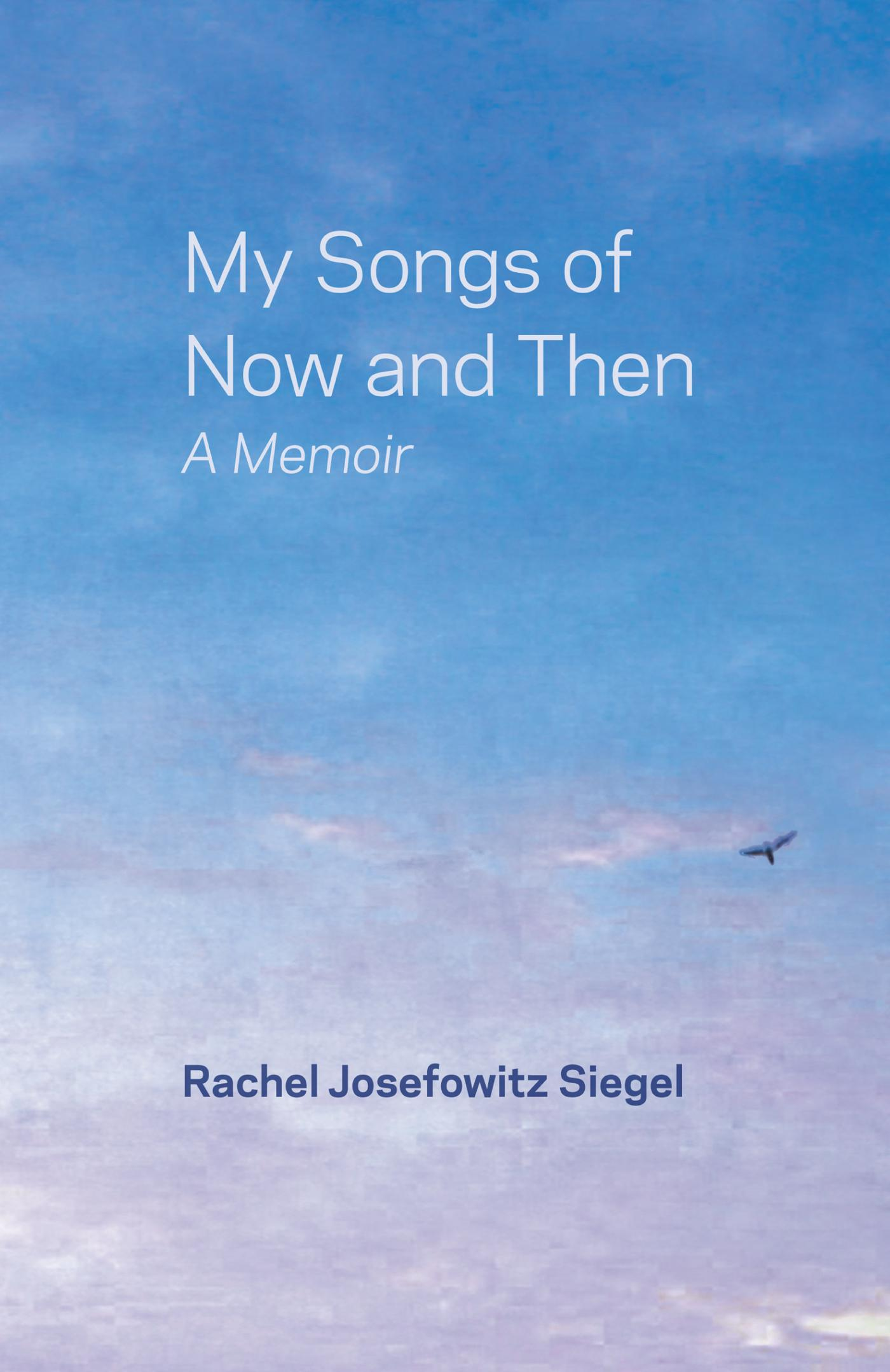 My Songs of Now and Then: A Memoir EB9781475933819
