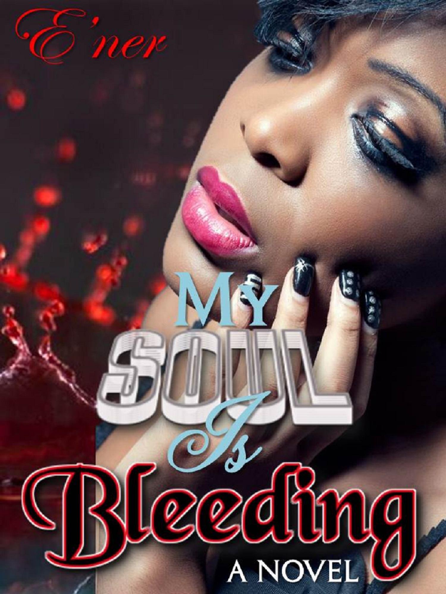 My Soul is Bleeding EB9781938172236