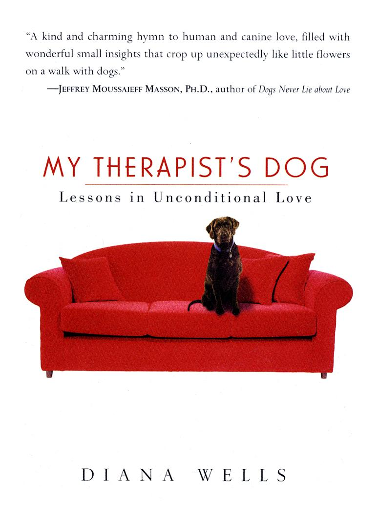My Therapist's Dog: Lessons in Unconditional Love EB9781565127890