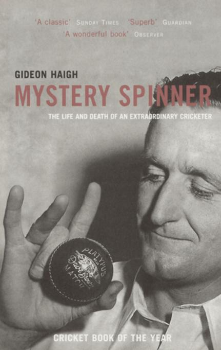 Mystery Spinner: The Life and Death of an Extraordinary Cricketer EB9781845138417