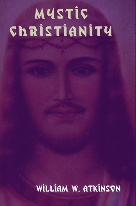 Mystic Christianity:  The Inner Teachings of the Master EB9781604440256