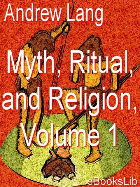 Myth, Ritual, and Religion, Vol 1