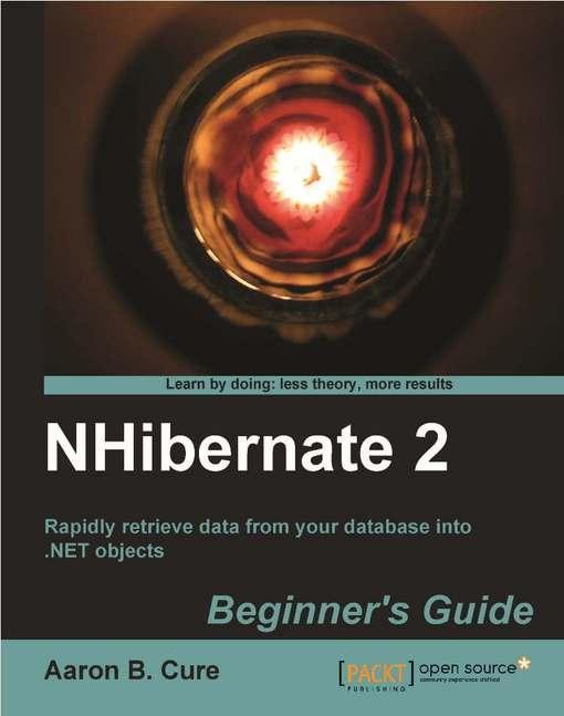 NHibernate 2 Beginner's Guide EB9781847198914