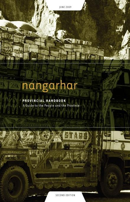 Nangarhar Provincial Handbook: A Guide to the People and the Province EB9781936336326
