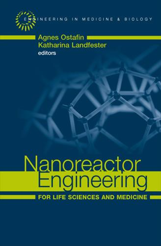 Nanoreactor Engineering for Life Sciences and Medicine EB9781596931596