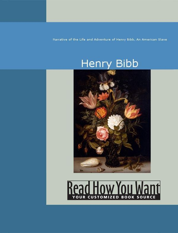 Narrative of the Life and Adventure of Henry Bibb, An American Slave EB9781442945357