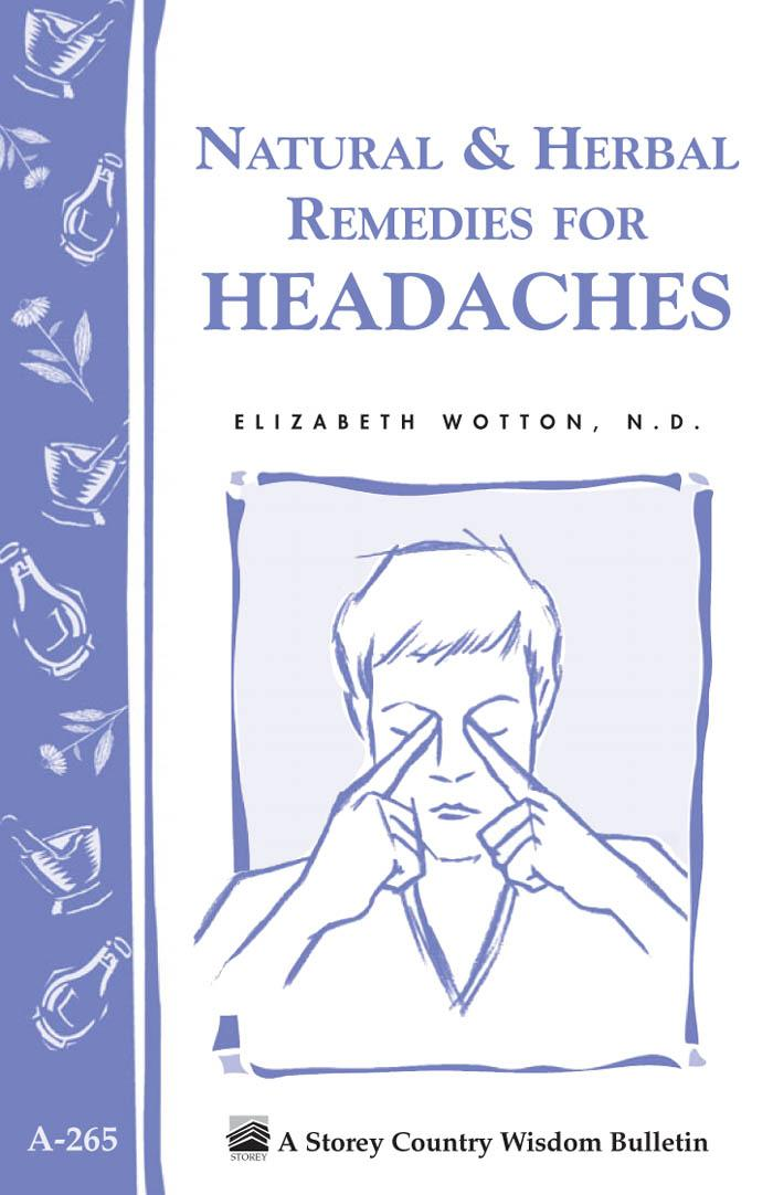 Natural & Herbal Remedies Headaches: Storey's Country Wisdom Bulletin A-265 EB9781603423793