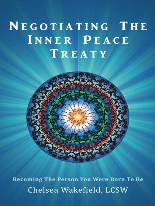 Negotiating The Inner Peace Treaty: Becoming The Person You Were Born To Be EB9781452544038