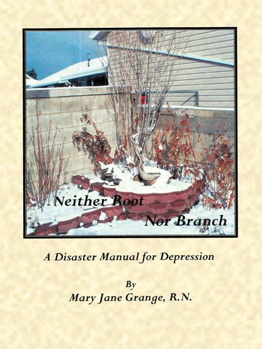 Neither Root Nor Branch: The Disaster Manual for Depression EB9781426936289