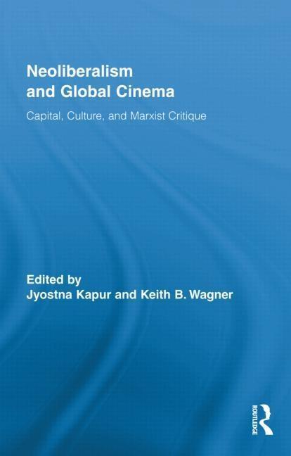 Neoliberalism and Global Cinema EB9781136701474