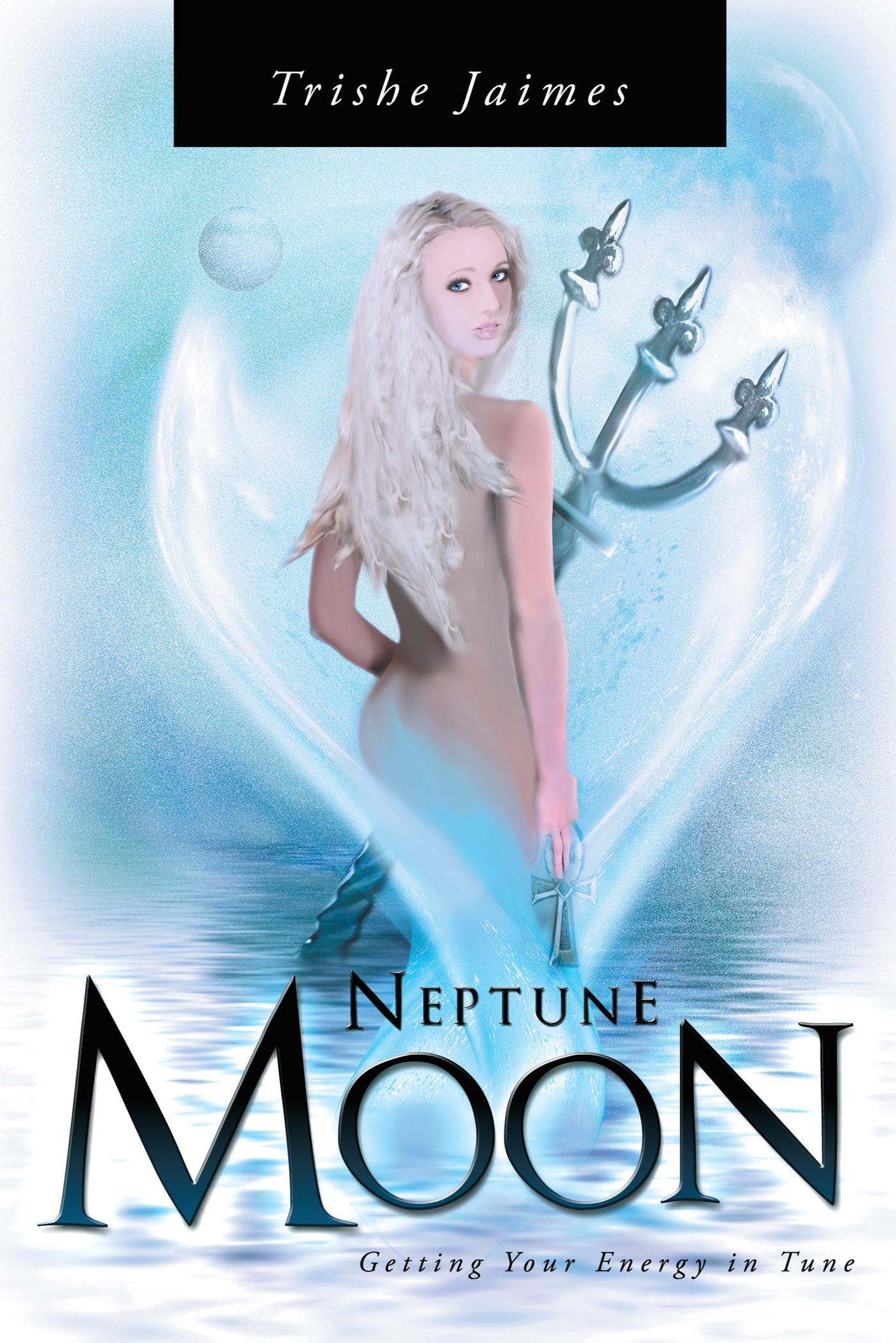 Neptune Moon: getting your energy in-tune EB9781452506685