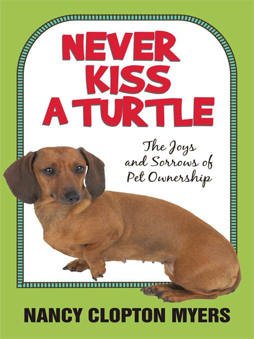 Never Kiss a Turtle: The Joys and Sorrows of Pet Ownership EB9781450248396