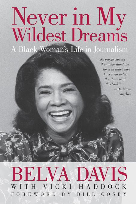 Never in My Wildest Dreams: A Black Woman's Life in Journalism EB9781609944674