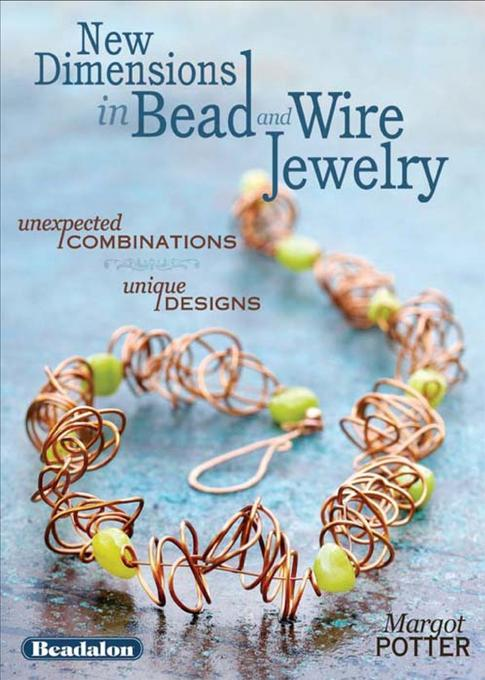 New Dimensions in Bead and Wire Jewelry EB9781440318993