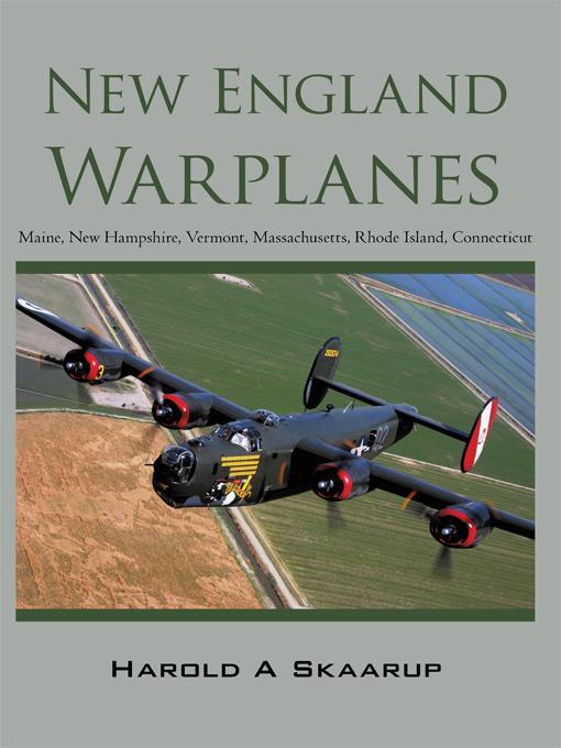 New England Warplanes: Maine, New Hampshire, Vermont, Massachusetts, Rhode Island, Connecticut EB9781450273879