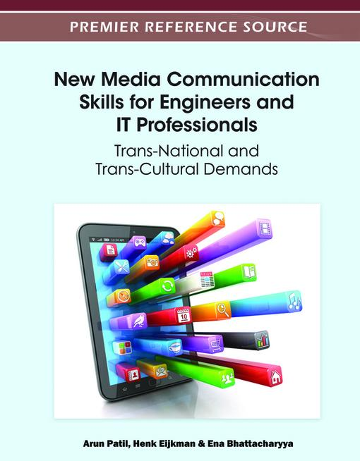 New Media Communication Skills for Engineers and IT Professionals: Trans-National and Trans-Cultural Demands EB9781466602441