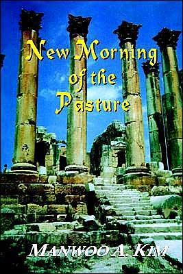 New Morning of the Pasture: Poetic Reflections of a Korean American Pastor EB9781596893849