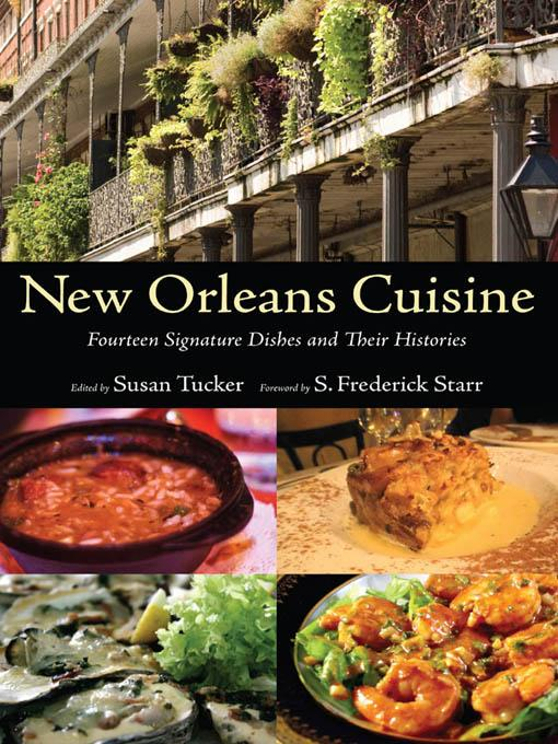 New Orleans Cuisine: Fourteen Signature Dishes and Their Histories EB9781604736458