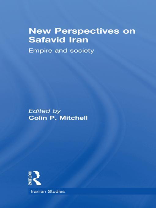 New Perspectives on Safavid Iran EB9781136991943