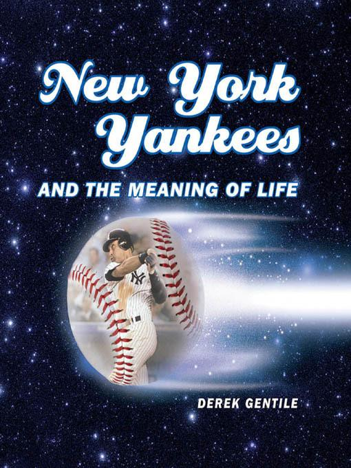 New York Yankees and the Meaning of Life EB9781616731113
