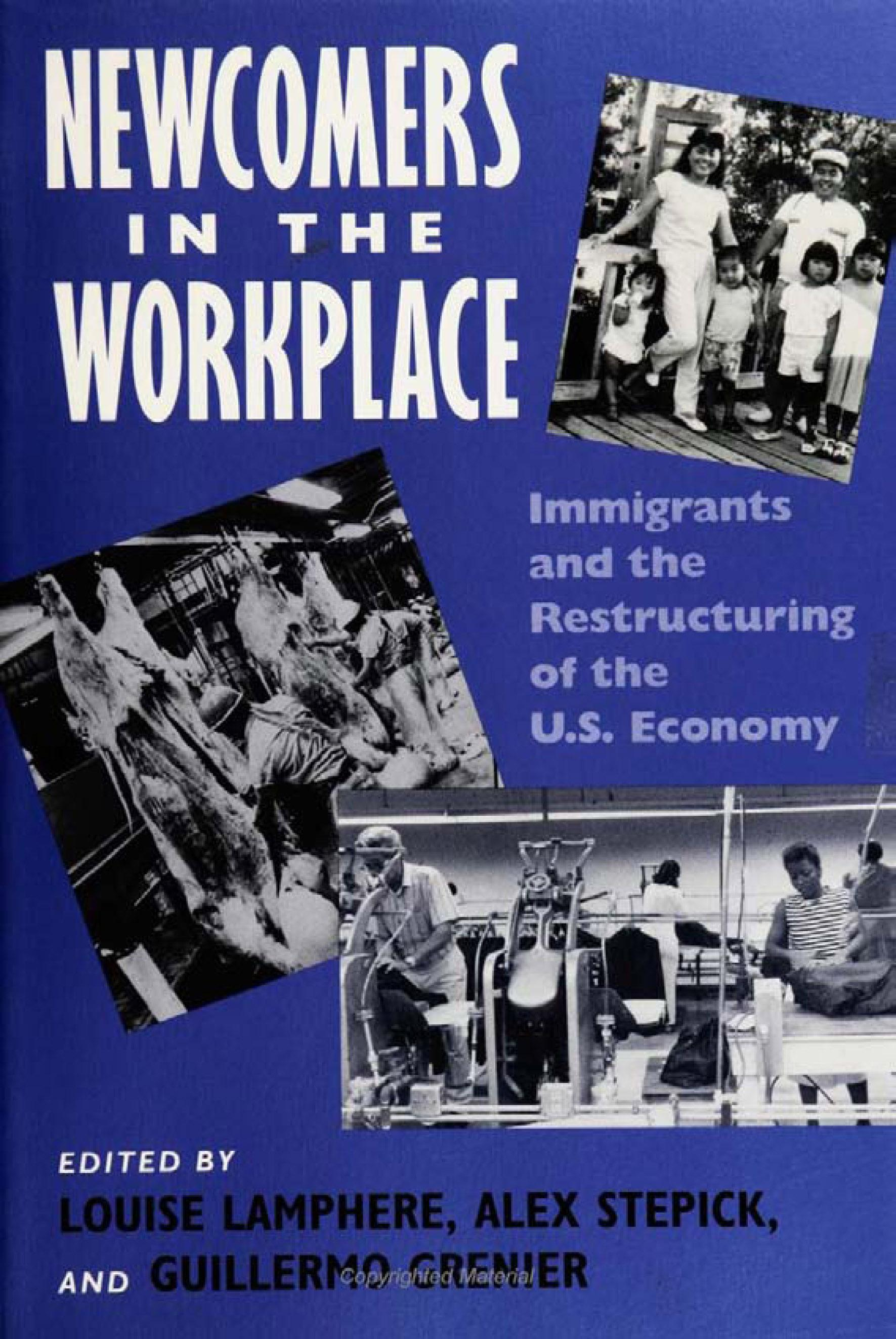 Newcomers in the Workplace: Immigrants and the Restructing of the U.S. Economy EB9781439901489