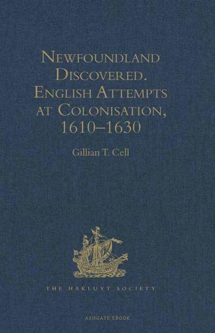 Newfoundland Discovered: English Attempts at Colonisation, 1610-1630 EB9781409433521