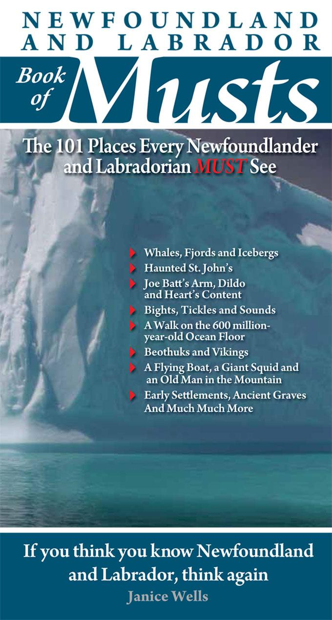 Newfoundland and Labrador Book of Musts: The 101 Places Every Nler Must See EB9781926916019