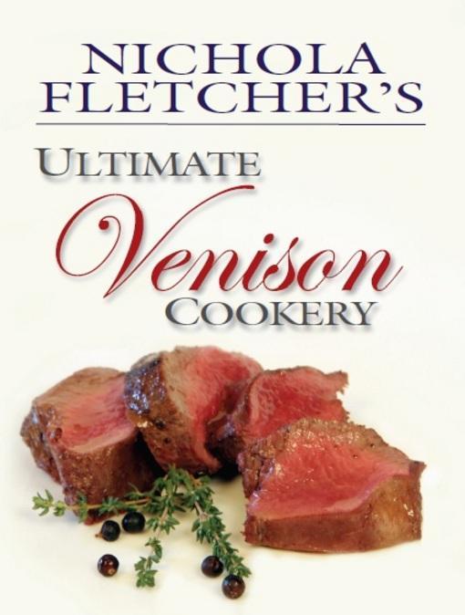 Nichola Fletcher's Ultimate Venison Cookery EB9781846891557