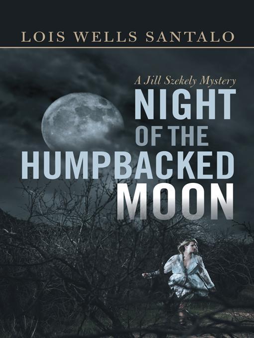 Night of the Humpbacked Moon: A Jill Szekely Mystery EB9781475933260