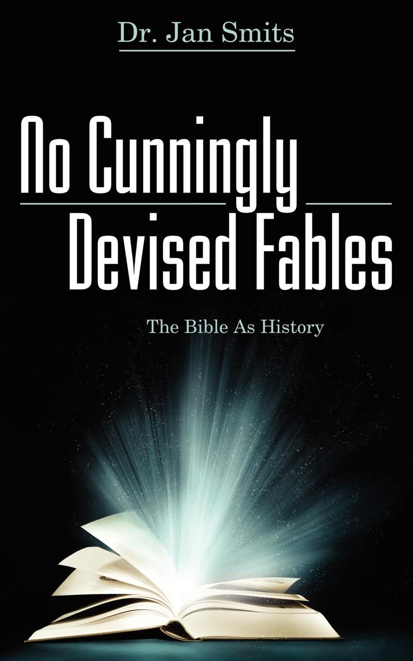 No Cunningly Devised Fables: The Bible as History EB9781770694460