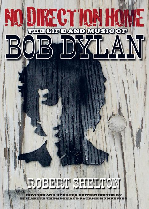 No Direction Home: The Life and Music of Bob Dylan EB9781617130809