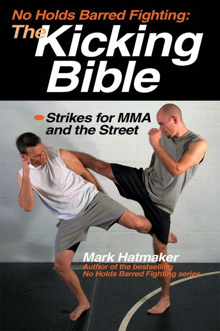 No Holds Barred Fighting: The Kicking Bible EB9781884654428