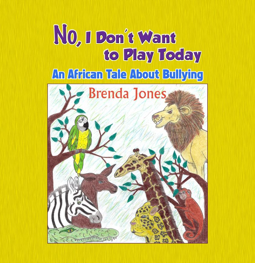 No, I Don't Want to Play Today: An African Tale about Bullying EB9781609766771