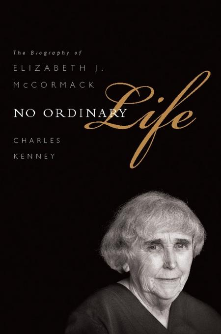No Ordinary Life: The Biography of Elizabeth J. McCormack EB9781610392020