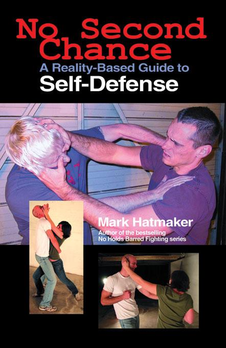 No Second Chance: A Reality-Based Guide to Self-Defense EB9781884654411