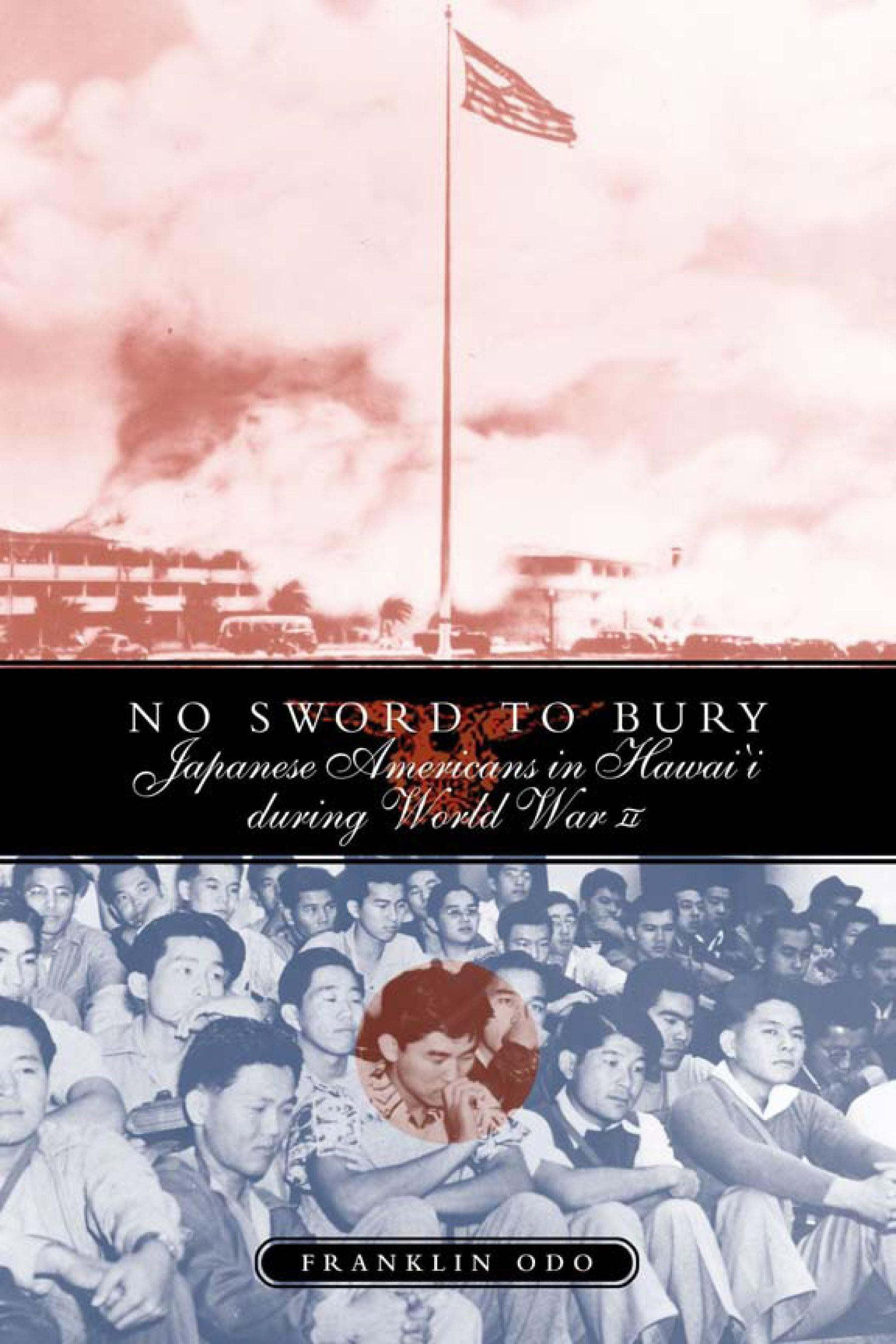 No Sword to Bury: Japanese Americans in Hawai'i During World War II EB9781592138036