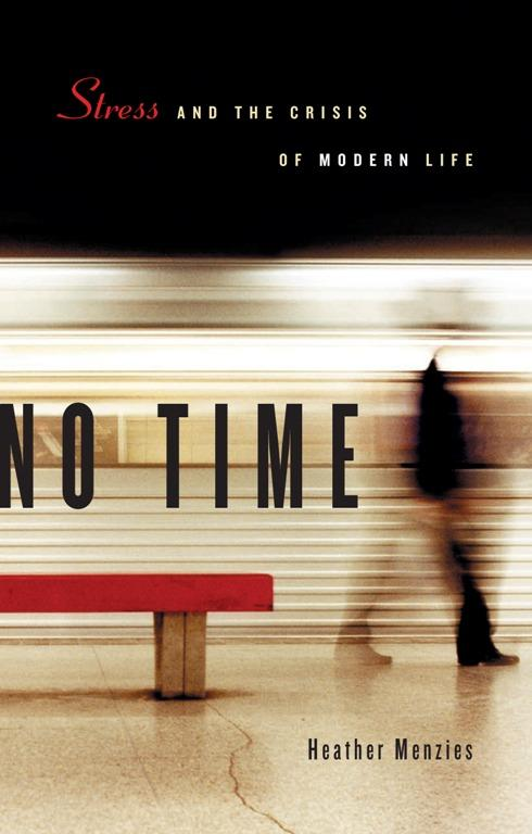 No Time: Stress and the Crisis of Modern Life EB9781926685748