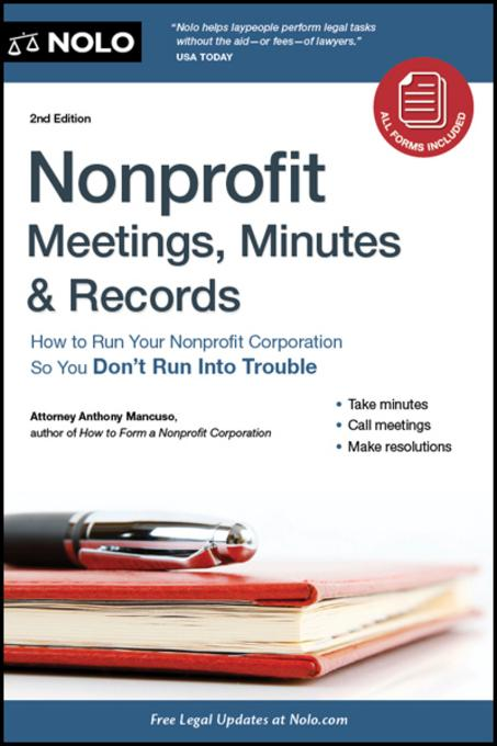Nonprofit Meetings, Minutes & Records: How to Run Your Nonprofit Corporation So You Don't Run Into Trouble EB9781413316575