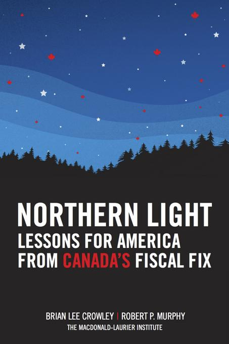 Northern Light: Lessons for America from Canada's Fiscal Fix EB9781456610289
