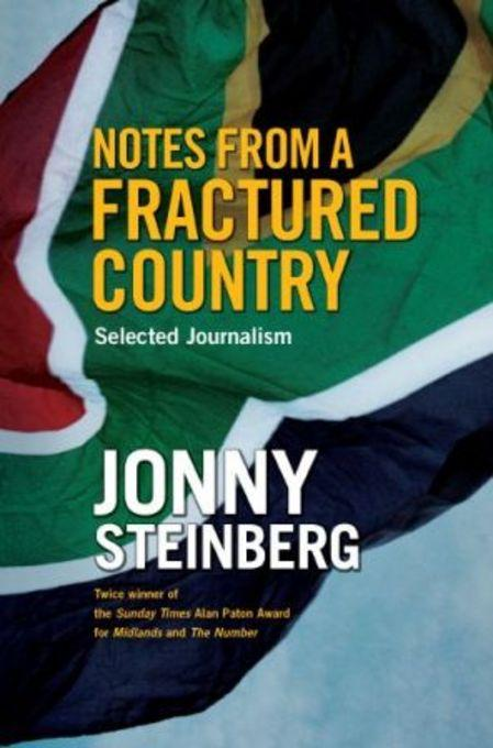 Notes From A Fractured Country: Selected Journalism EB9781868424078