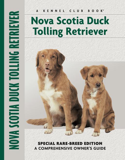 Nova Scotia Duck Tolling Retriever: Special Rare-Breed Edition : A Comprehensive  Owner's Guide EB9781621870050