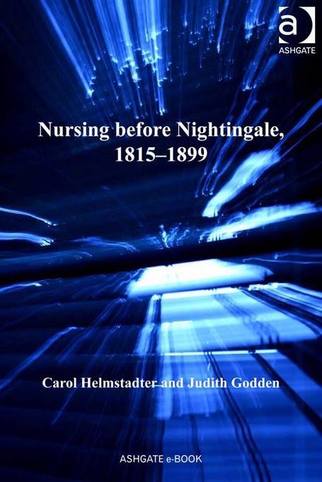 Nursing before Nightingale, 1815-1899 EB9781409423140