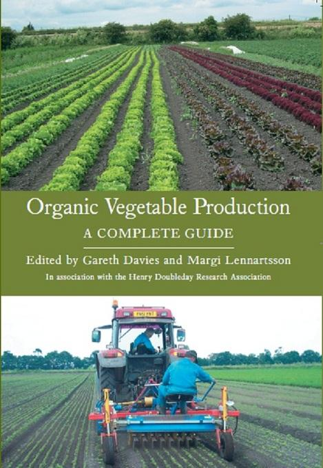 ORGANIC VEGETABLE PRODUCTION: A Complete Guide EB9781847974402